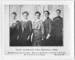 Staff of the Elizabeth Long Memorial Home